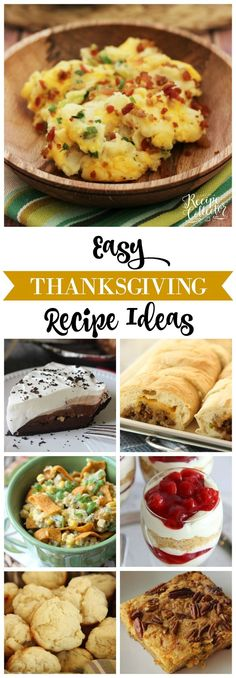 Easy Thanksgiving Recipe Ideas -Great list of recipes including appetizers, sides and desserts.