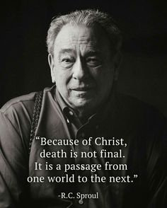 christian quotes | R.C. Sproul quotes | death | Jesus
