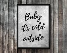 Christmas Printable Art Baby It's Cold Outside Christmas Printables, Printable Wall Art, The Outsiders, Christmas Decorations, Greeting Cards, Cold, Baby, Christmas Decor, Newborns