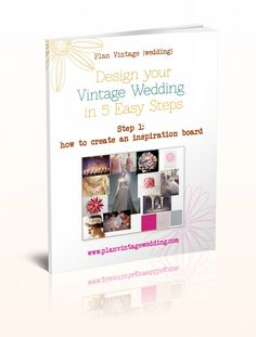 Design Your Vintage Wedding in 5 Easy Steps: Step 1 {How to Create an Inspiration Board}