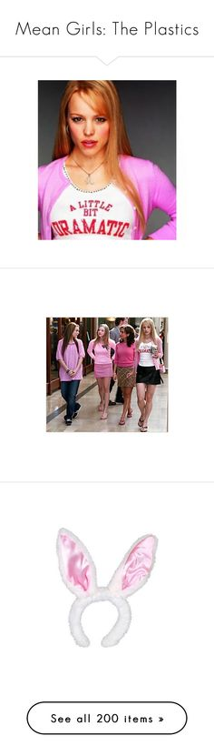 """""""Mean Girls: The Plastics"""" by priscilla12 ❤ liked on Polyvore featuring karensmith, reginageorge, gretchenweiners, cadyheron, mean girls, girls, photo, pictures, people and pics"""