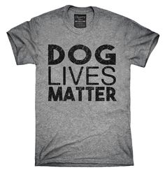 Dog Lives Matter Shirt, Hoodies, Tanktops