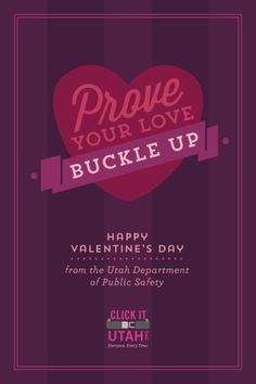 Prove your love - buckle up, every trip, every time, everyone! http://clickitutah.org
