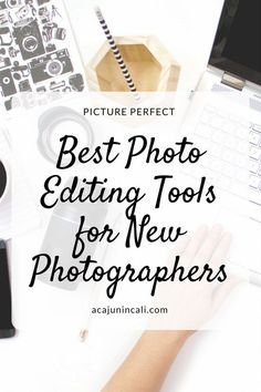 Best Photo Editing Tools for New Photographers