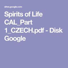 Spirits of Life CAL_Part 1_CZECH.pdf - Disk Google