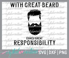 With great beard comes great responsibility SVG, PNG, DXF Silhouette, Cricut, htv svg, beard svg, beard design, manly design, hipster svg by CrySteelCreations on Etsy https://www.etsy.com/listing/592960188/with-great-beard-comes-great