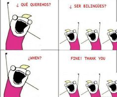 Bilingualism Meme! ^_^ Bahaha. This about sums it up...