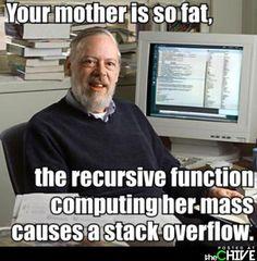 Computer programming your momma joke....