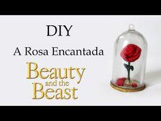 DIY: Como Fazer A Rosa Encantada em Miniatura - A Bela e a Fera | Ideias Personalizadas - DIY - YouTube