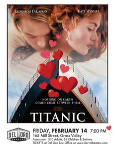 Join us for Titanic on the Big Screen on Valentine's Day at Del Oro Theatre. Leonardo Dicaprio Kate Winslet, Young Leonardo Dicaprio, City Events, Local Events, Grass Valley, Theater Tickets, Nevada City, Passionate Love, Happenings