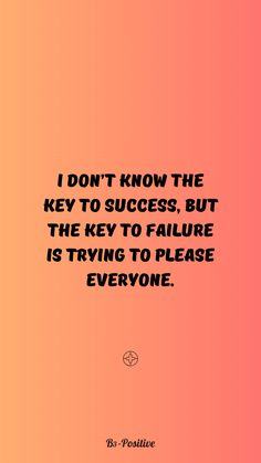"""Bill Cosby quote - """"I don't know the key to success, but the key to failure is trying to please everyone."""" - Success Quotes Wallpaper iPhone/Android. Save the success quotes wallpapers that you loved the most and set them as background for your phone to get some motivation every time you pick it up. Also with other B3-Positive quotes and affirmations wallpapers. Enjoy our motivational quotes for success for iPhone/Android #phonequotes #quoteswallpaper #successquotes Motivational Quotes For Success, Positive Quotes For Life, Good Life Quotes, Inspiring Quotes, Phone Quotes, Me Quotes, This Is Us Quotes, Positive Quotes Wallpaper, Positive Wallpapers"""
