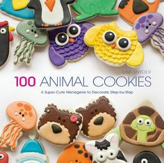 100 Animal Cookies Book - by http://thebearfootbaker.com |  Available for pre-order now!