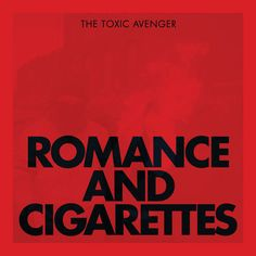 Romance  Cigarettes - The Toxic Avenger | www.deezer.com