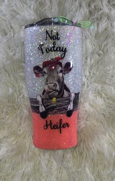 """Not Today Heifer"" stainless steel tumbler with sliding closure lid. : ""Not Today Heifer"" stainless steel tumbler with sliding closure lid. Diy Tumblers, Custom Tumblers, Glitter Tumblers, Acrylic Tumblers, Tumblr Cup, Custom Cups, Glitter Cups, Glitter Eye, Yeti Cup"
