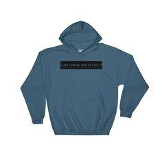 Can I Pray With You? Hooded Sweatshirt - Indigo Blue / M