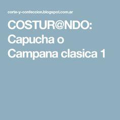 COSTUR@NDO: Capucha o Campana clasica 1