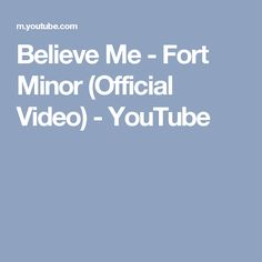 Believe Me - Fort Minor (Official Video) - YouTube