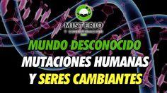 Mundo Desconocido - Mutaciones Humanas y seres Cambiantes - http://www.misterioyconspiracion.com/mundo-desconocido-mutaciones-humanas-seres-cambiantes/