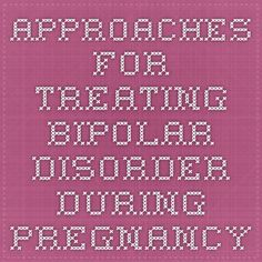Approaches for treating bipolar disorder during pregnancy