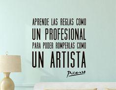 . Frases célebres y famosas en vinilo adhesivo: Aprende las reglas como un profesional para poder romperlas como un artista. 04358