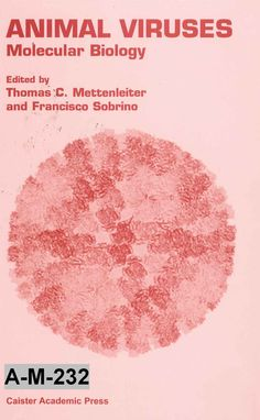 Animal viruses : molecular biology / edited by Thomas C. Mettenleiter and Francisco Sobrino
