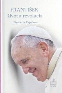 František: život a revolúcia (recenzia) - Do rúk sa mi dostala ďalšia kniha o populárnom pápežovi Františkovi.