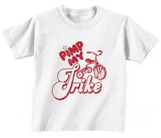 Pimp My Trike Funny Toddler T Shirt