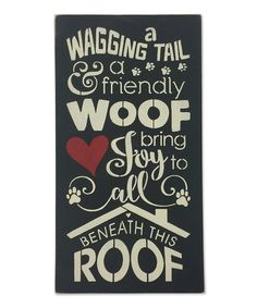 Look what I found on #zulily! 'A Wagging Tail and a Friendly Woof' Wall Sign #zulilyfinds