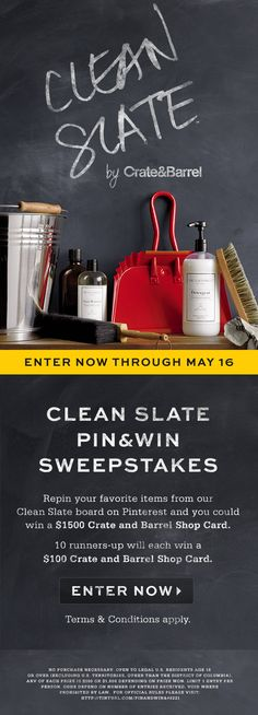 Enter to win our Clean Slate Pin and Win Sweepstakes for a chance to win a $1500 Shop Card. Official rules apply. http://www.crateandbarrel.com/PinAndWin