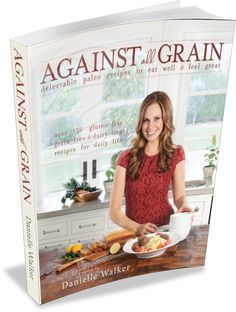 Against all Grain Cook Book - GAPS Australia