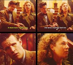 """It must hurt, come here."" ""The wrist is pretty bad too."" River Song and the Doctor"