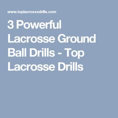 3 Powerful Lacrosse Ground Ball Drills - Top Lacrosse Drills