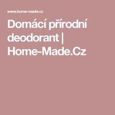 Domácí přírodní deodorant | Home-Made.Cz
