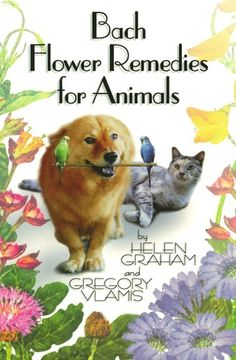Bach Flower Remedies for Animals - I use this book as a reference for my clients. I love it.