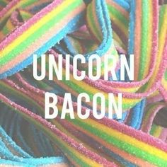 Unicorn bacon. Unicorn themed birthday party for girls