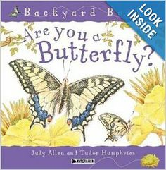 Are You a Butterfly? (Backyard Books): Judy Allen, Tudor Humphries: 9780753456088: Amazon.com: Books