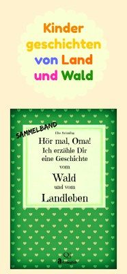 Hör mal, Oma! Sammelband Wald und Landleben