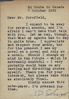 -Letters J.D Salinger.... so glad he turned down a movie deal... would have ruined the book!