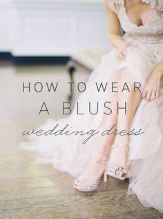 How to Wear a Blush Wedding Dress via oncewed.com