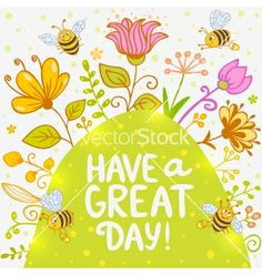 Meadow and bees vector. Have a great day by Julija on VectorStock®