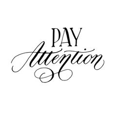 Pay attention | 100 Days of Lettering by Type and Graphics Lab | typeandgraphicslab.com