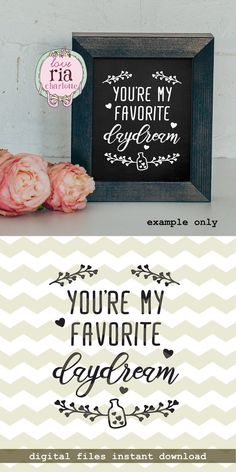 You're my favorite daydream, cute love valentines day quote digital cut files, SVG, DXF, studio3 files for cricut, silhouette cameo, decals