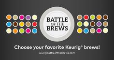 Choose America's favorite @Keurig Brewed beverage! Vote in the #Battleofthebrews: