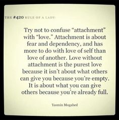 So true... there have been times of unhealthy attachments in my past, either me or other people toward me