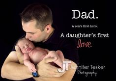 Daddy quotes #jenniferteskerphotography #newbornphotography www.jenniferteskerphotography.com