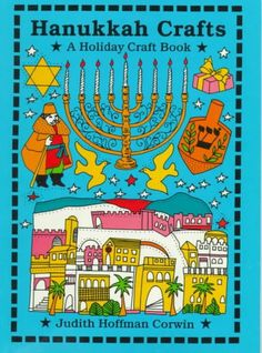 Hanukkah crafts by Judith Hoffman Corwin.  Explains the history and customs connected with Hanukkah and provides ideas and instructions for making greeting cards, gift wrappings, presents, decorations, and holiday treats.  WALSH JUVENILE  BM695 .H3 C67