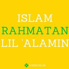 Inilah Islam Rahmatan Lil 'Alamin