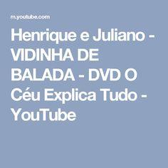 Henrique e Juliano - VIDINHA DE BALADA - DVD O Céu Explica Tudo - YouTube