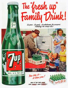 "7up, The ""fresh up"" Family Drink! 1952 ""So pure… So good,… So wholesome for everyone including the tiniest tots!"""