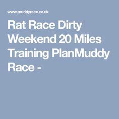 Rat Race Dirty Weekend 20 Miles Training PlanMuddy Race -